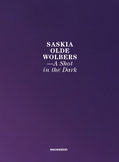 Saskia Olde Wolbers: A Shot in the Dark catalogue